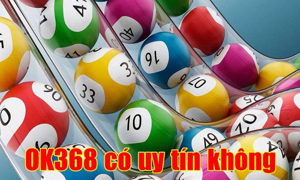 OK368 có uy tín không