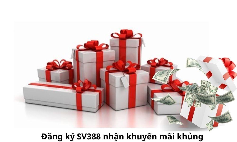 Đăng ký SV388 nhận khuyến mãi khủng