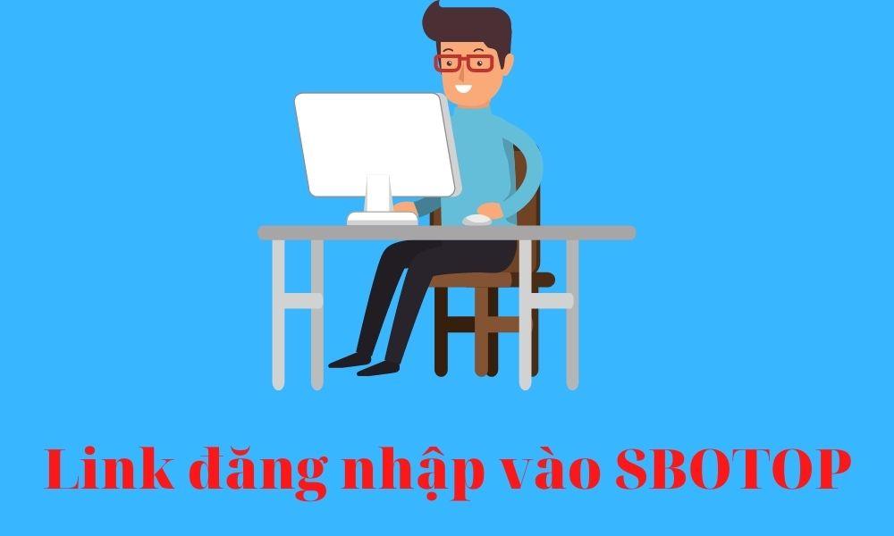 Cách đăng nhập vào SBOTOP không bị chặn